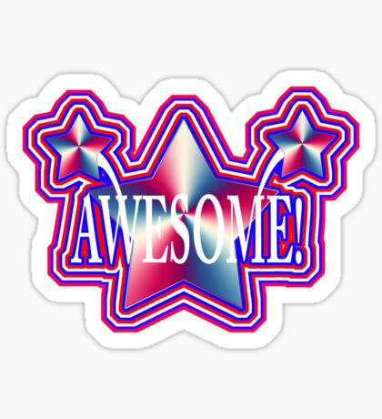AWESOME! Sticker