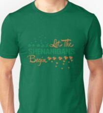 St. Patrick's Day: Let the Shenanigans begin!  T-Shirt