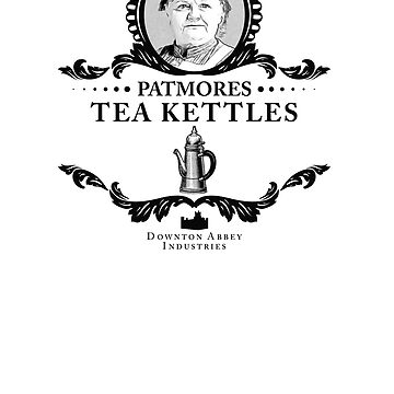 Patmores Tea Kettles - Downton Abbey Industries by satansbrand