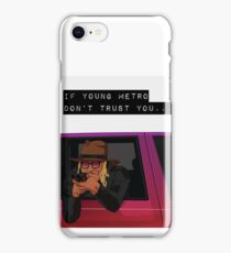 If young metro don't trust you iPhone Case/Skin