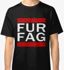 Fur Fag Classic T-Shirt