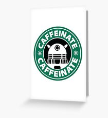 CAFFEINATE!!! Greeting Card