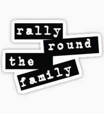 Rally Round the Family Sticker