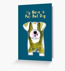 My Name is Pup Bull Dog - Bull Dog - Dog - Hond Greeting Card