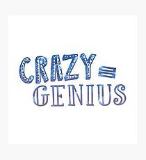 Crazy Equals Genius Photographic Print