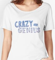Crazy Equals Genius Women's Relaxed Fit T-Shirt