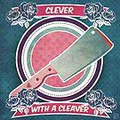 Pretty Cleaver by knockedknees