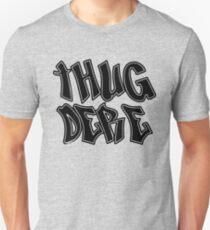Thug Dere Unisex T-Shirt