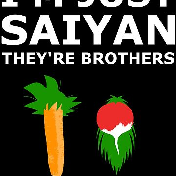 I'm just Saiyan they're brothers by legitthreads