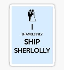 Shamelessly Ship Sherlolly Sticker