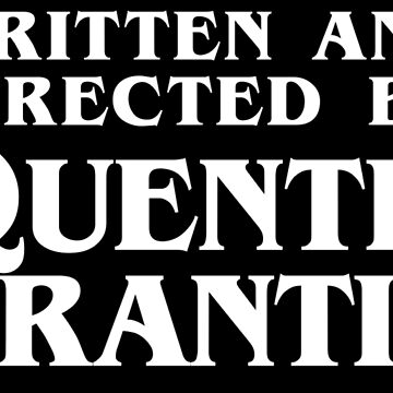 Written and Directed by Quentin Tarantino by drtees