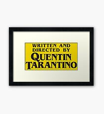Written and Directed by Quentin Tarantino Framed Print