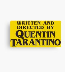 Written and Directed by Quentin Tarantino Canvas Print