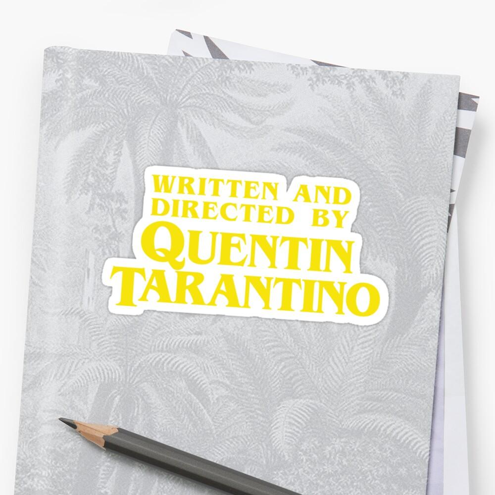Escrito y dirigido por Quentin Tarantino Pegatina