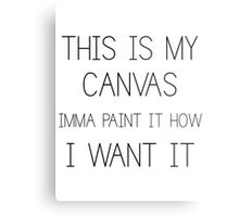 this is my canvas canvas prints by nkrhymes redbubble