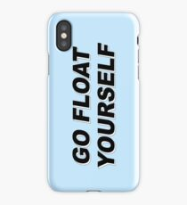 The 100 - Go Float Yourself iPhone Case