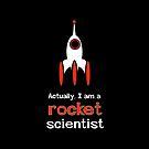 Actually, I am a Rocket Scientist by WaywardMuse