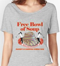 Caddyshack- Free bowl of soup with Hat Women's Relaxed Fit T-Shirt