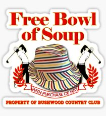 Caddyshack- Free bowl of soup with Hat Sticker