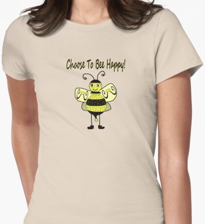 Choose To Bee Happy! T-Shirt