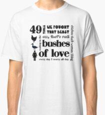Büsche der Liebe Classic T-Shirt