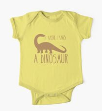 I wish I was a DINOSAUR! with brontosaurus  One Piece - Short Sleeve