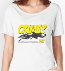 Crime? Women's Relaxed Fit T-Shirt
