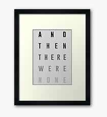 And Then There Were None Framed Print