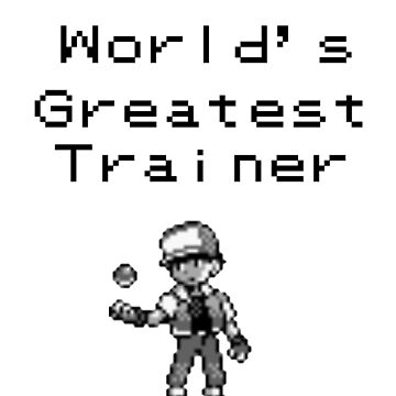 World's Greatest Trainer by Superfreaky228