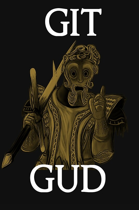 Git Gud Posters Redbubble