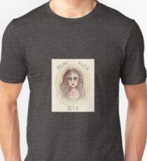 run, hide, or die Unisex T-Shirt