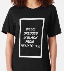 We're dressed in black. Slim Fit T-Shirt
