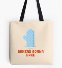 Character Building - Bakers gonna bake Tote Bag