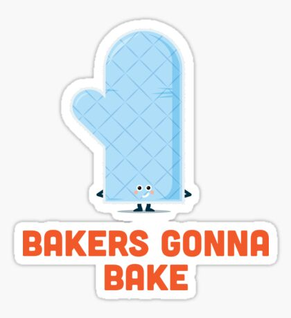 Character Building - Bakers gonna bake Sticker