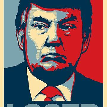 "Donald Trump ""LOSER"" Design by Roadie212"