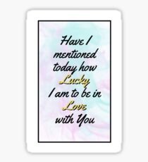 to be in Love with You Sticker