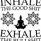 Yoga: Inhale the good shit by OffensiveFun