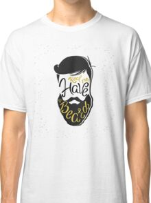 Real men have a beard  Classic T-Shirt