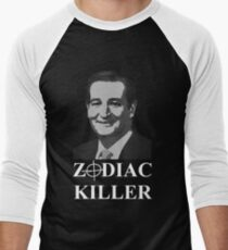 Ted Cruz is the Zodiac Killer Men's Baseball ¾ T-Shirt