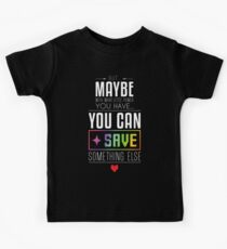 Maybe you can SAVE something else Kids Tee