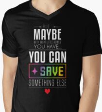 Maybe you can SAVE something else T-Shirt