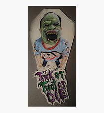 Trick or Treat or Die Photographic Print