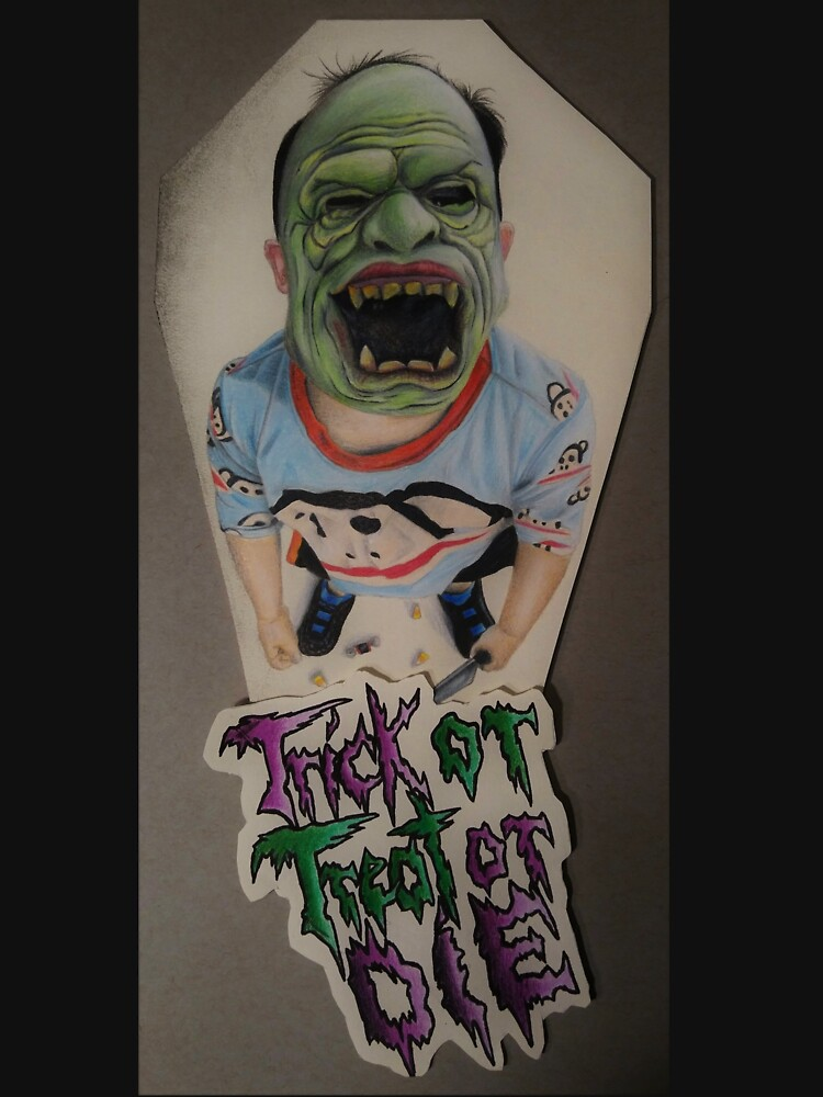 Trick or Treat or Die by Shredart23b