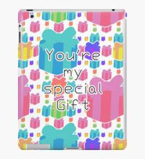 You're my special Gift!! iPad Case/Skin