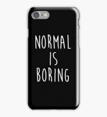 Normal is boring - version 2 - white iPhone Case/Skin