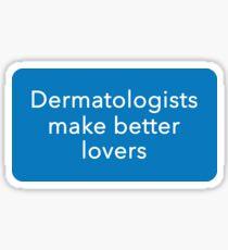 Dermatologists make better lovers Sticker