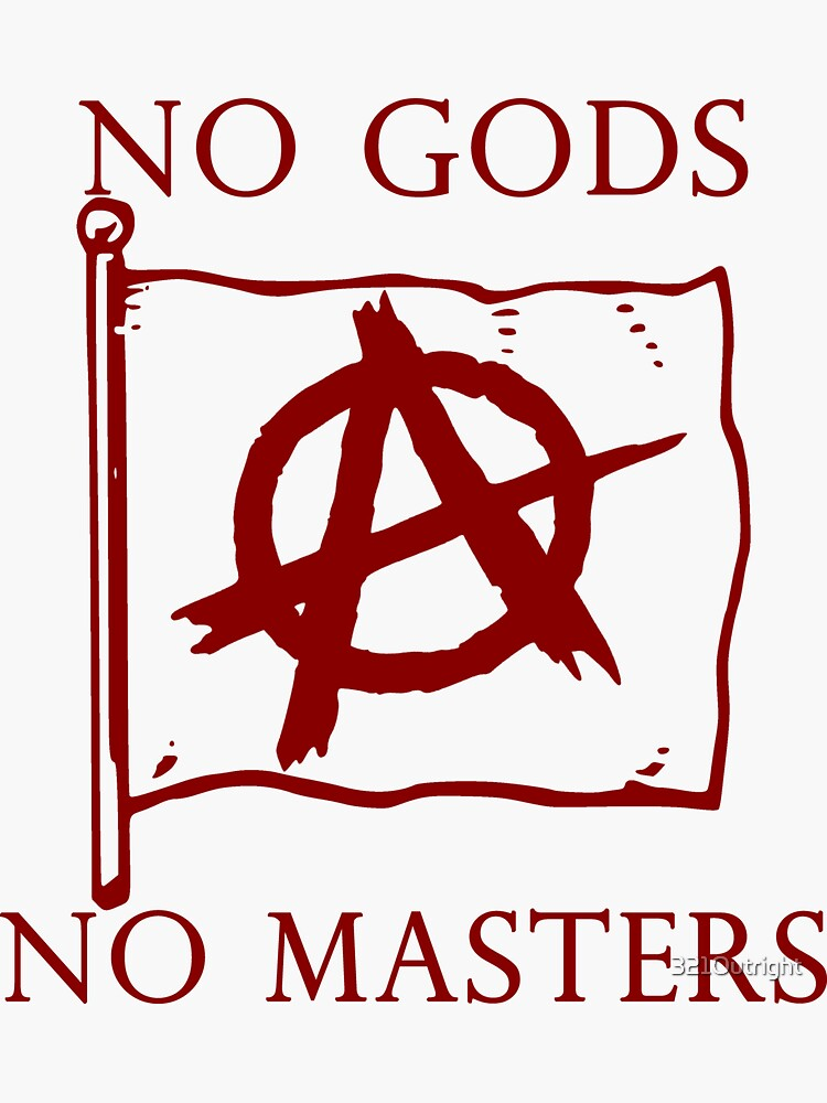 No Gods, No Masters - Anarchy Flag . by 321Outright