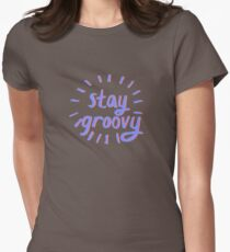 STAY GROOVY Womens Fitted T-Shirt