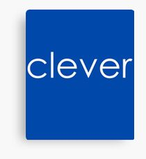 "Clever - ""Clever&Smart"" Part 1 Canvas Print"