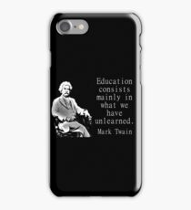 Education Consists Mainly - Twain iPhone Case/Skin